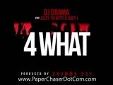DJ Drama - 4 What Ft Young Jeezy, Yo Gotti &amp Juicy J 2013 New CDQ Dirty NO DJ