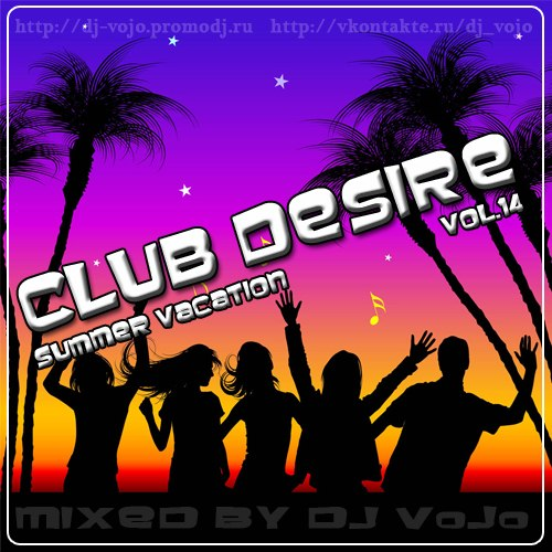 Dj VoJo - Club Desire vol.14: Summer Vacation (2012) MP3