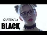 GAZIROVKA - Black (2017)Музыка auf