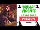 HORÓSCOPO DIARIO DE LA BRUJA VIDENTE VIERNES 27 DE ABRIL 2018