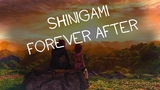 SHINIGAMI-FOREVER AFTER