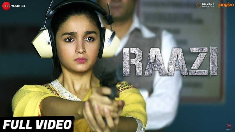 Raazi - Title Track   Full Video   Alia Bhatt   Arijit Singh   Shankar Ehsaan Loy   Gulzar