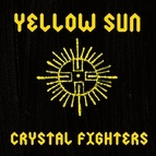 Crystal Fighters альбом Yellow Sun