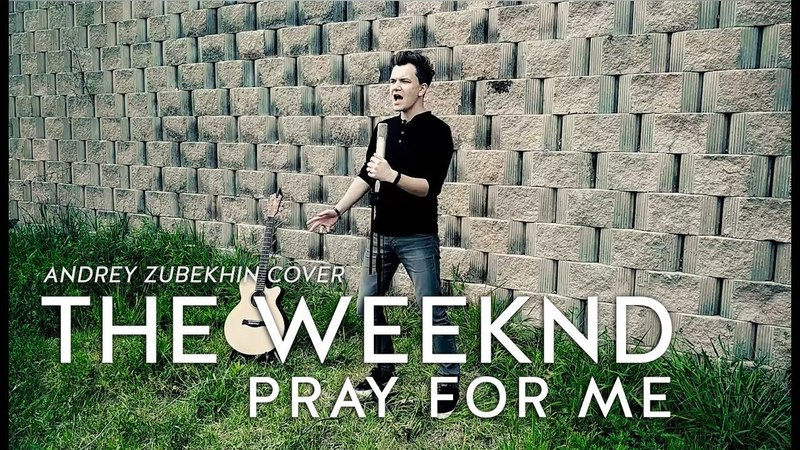 The Weeknd - Pray For Me - Cover by Andrey Zubekhin ( Chords)