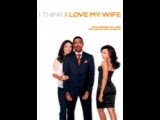 all Movie Comedy i think i love my wife