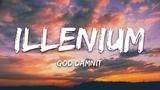 Illenium - God Damnit (Lyrics) ft. Call Me Karizma