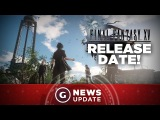 Final Fantasy XV Release Date! - GS News Update