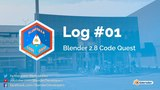 Code Quest Log #01 - Blender 2.8