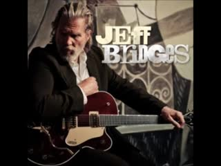 Jeff Bridges - Maybe I Missed The Point