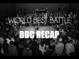WORLD BEST BREAKDANCE BATTLE  BBC RECAP 2014  Ocker Production