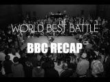 WORLD BEST BREAKDANCE BATTLE  BBC RECAP 2014  Ocker Production
