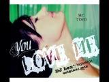 DJ Lex ( Нерюнгри ) &amp MC TORI - You love me (Original mix)