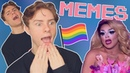 REACTING TO GAY MEMES 2