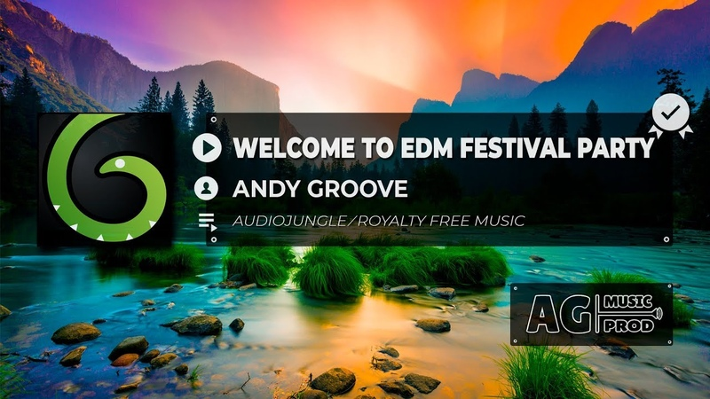ANDY GROOVE - WELCOME TO EDM FESTIVAL PARTY   ROYALTY FREE MUSIC