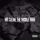 Gucci Mane альбом Mr. Clean, The Middle Man