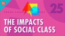 The Impacts of Social Class: Crash Course Sociology 25