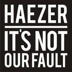 Haezer альбом It's Not Our Fault