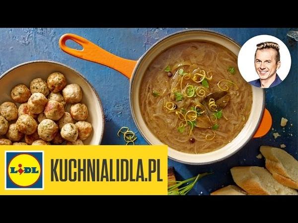 Zupa cebulowa z pulpecikami - Karol Okrasa - przepisy Kuchni Lidla