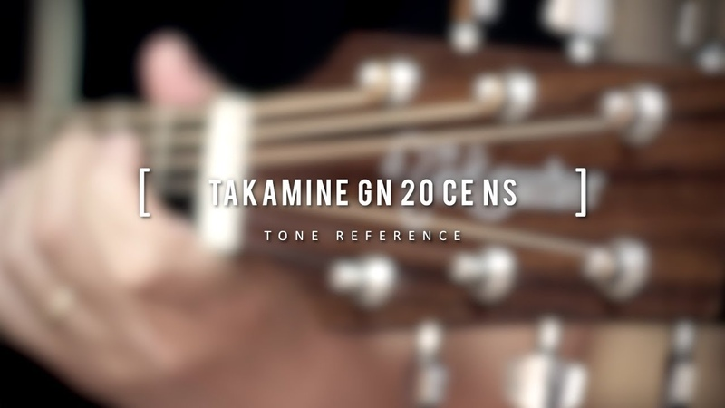TONE REFERENCE - TAKAMINE GN 20 CE NS
