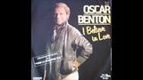 I believe in love-OSCAR BENTON