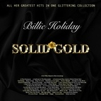 Billie Holiday альбом Solid Gold - All Her Greatest Hits In One Glittering Collection