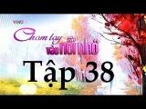 Chạm Tay Vào Nỗi Nhớ - Tập 38 (Tập cuối)