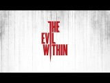 The Evil Within - Gameplay Trailer [RUS]