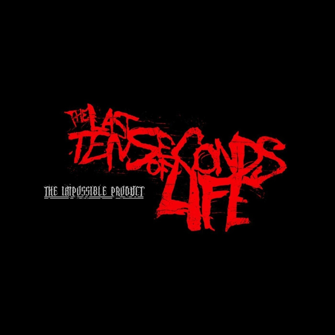 The Last Ten Seconds Of Life - The Impossible Product [single] (2018)