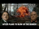 Hitler plans to blow up the bunker