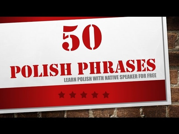 Learn Polish in 15 minutes - 50 useful Polish phrases - polish for beginners - 1