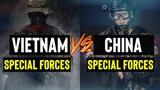 VIETNAM VS CHINA SPECIAL FORCES 2018