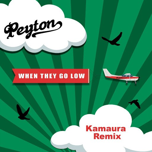 Peyton альбом When They Go Low [Kamaura Remixes]