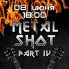 08.06.13 - METAL SHOT - Part 4