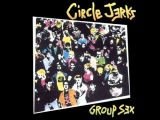 Circle Jerks - Group Sex (1980) (FULL ALBUM)