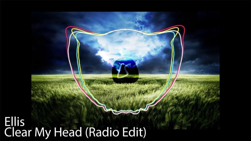 Ellis - Clear My Head (Radio Edit)