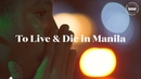 To Live and Die in Manila Documentary Boiler Room Hip Hop Rap