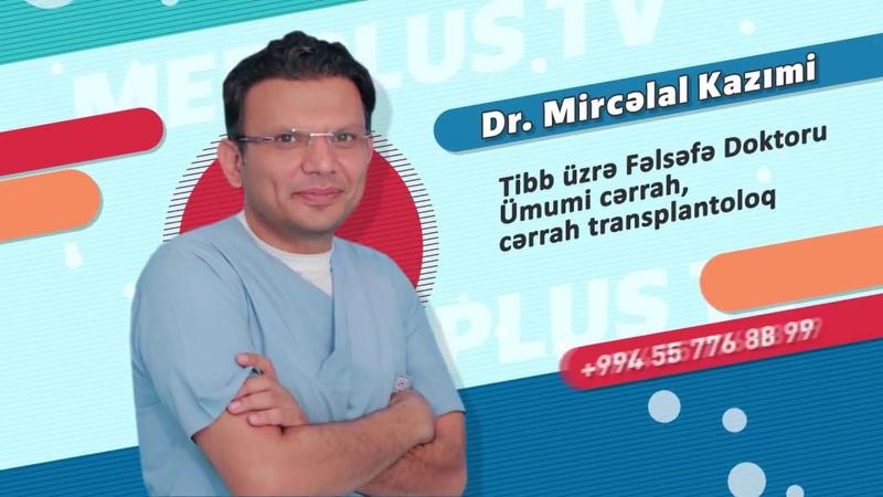 Qaraciyer serrozu haqqinda Doktor Mircelal Kazimi Umumi cerrah cerrah transplantoloq Medplus TV