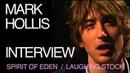 MARK HOLLIS INTERVIEW - Talk Talk, Making Spirit Of Eden Laughing Stock