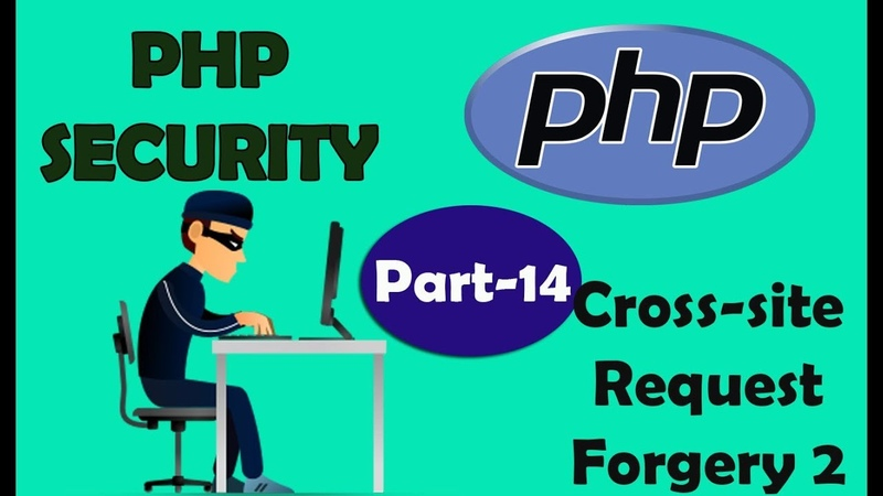PHP Security | Cross-site Request Forgery 2 | Part 14