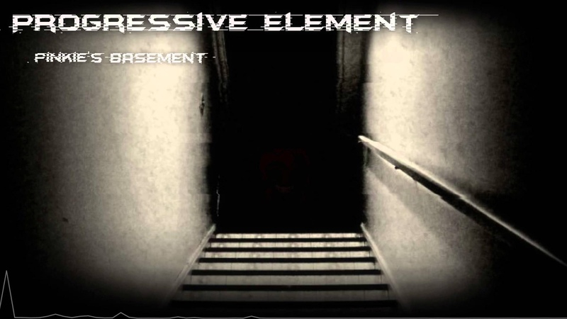 Progressive Element Pinkie's Basement