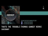 Cagedbaby - That's The Trouble (Thomas Gandey Deep Mix)
