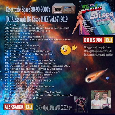 DJ Daks NN™ - Electronic Space`80-90-2000's (DJ Aleksandr NG Disco MMX Vol.67) 2019