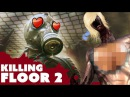 HOT NAKED ZOMBIES - Killing Floor 2 Gameplay