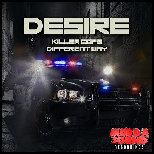 Desire альбом Killer Cops / Different Way
