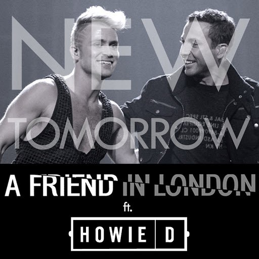 A Friend In London альбом New Tomorrow (feat. Howie D)