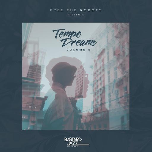 Free The Robots альбом Tempo Dreams, Vol. 5 (Mixtape)