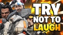 Apex Legends - Try not To Laugh