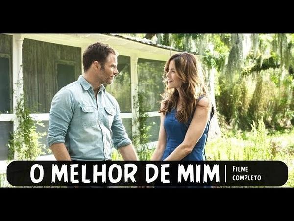 O MELHOR DE MIM The Best of Me 2014 Filme Completo