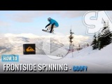 How to Jump - Spinning Frontside 180s 360s 540s 720s (Goofy) - Snowboard Addiction Free Section