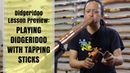 Playing didgeridoo with tapping sticks - lesson 1 - Didgeridoo Lesson Preview